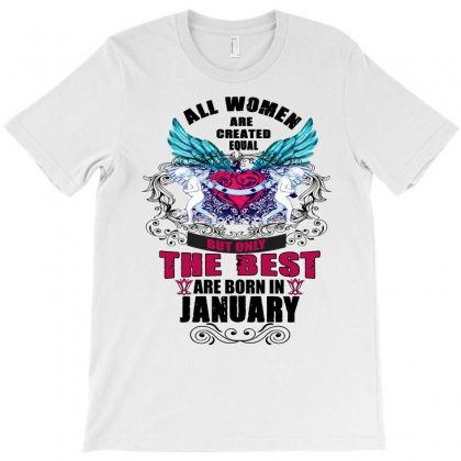 January All Women Are Created Equal But Only The Best Are Born In T-shirt Designed By Omer Acar