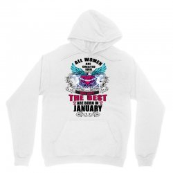 january all women are created equal but only the best are born in Unisex Hoodie | Artistshot