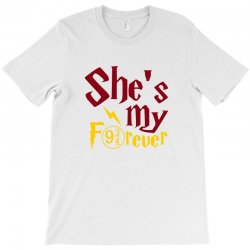 she is my forever T-Shirt | Artistshot