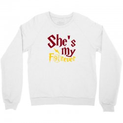 she is my forever Crewneck Sweatshirt | Artistshot
