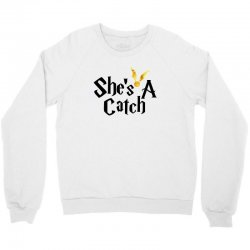 she is a catch for white Crewneck Sweatshirt | Artistshot