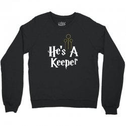 he is a keeper for dark Crewneck Sweatshirt | Artistshot