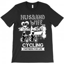 husband and wife cycling partners for life T-Shirt | Artistshot