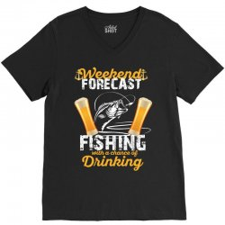 weekend forecast fishing with a chance of drinking V-Neck Tee | Artistshot
