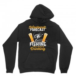 weekend forecast fishing with a chance of drinking Unisex Hoodie | Artistshot