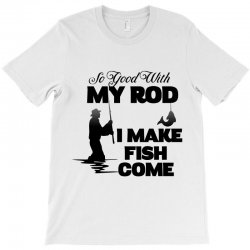 i make fish come T-Shirt | Artistshot