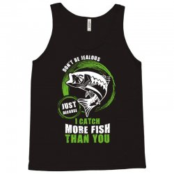 i catch more fish than you Tank Top | Artistshot