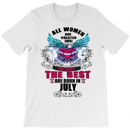 All Women Are Created Equal But Only The Best Are Born In July T-shirt Designed By Omer Acar