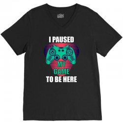 cool i paused my game to be here gamer V-Neck Tee | Artistshot