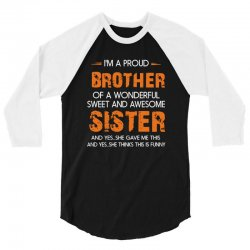 i'm a proud brother of a wonderful sweet and awesome 3/4 Sleeve Shirt | Artistshot