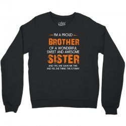 i'm a proud brother of a wonderful sweet and awesome Crewneck Sweatshirt | Artistshot