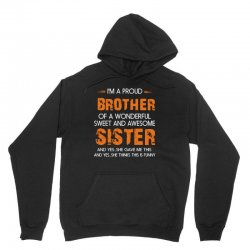 i'm a proud brother of a wonderful sweet and awesome Unisex Hoodie | Artistshot