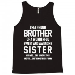 i'm a proud brother of a wonderful sweet and awesome sister Tank Top | Artistshot