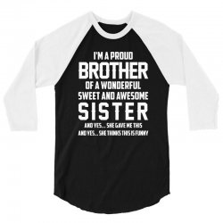 i'm a proud brother of a wonderful sweet and awesome sister 3/4 Sleeve Shirt | Artistshot