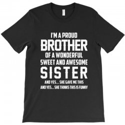 i'm a proud brother of a wonderful sweet and awesome sister T-Shirt | Artistshot