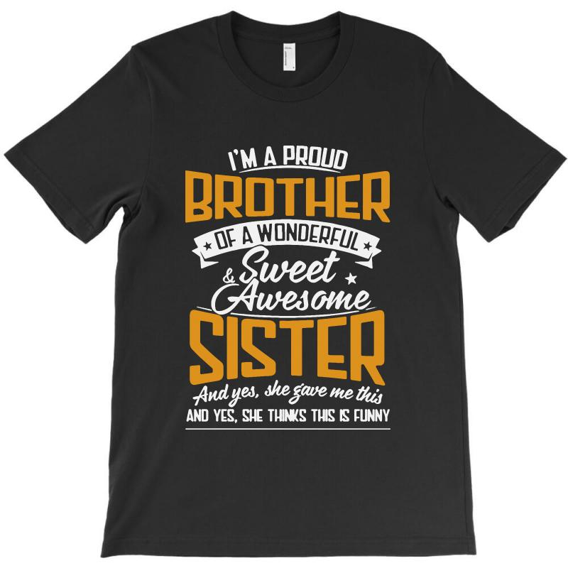 I'm A Proud Brother Of A Wonderful T-shirt | Artistshot