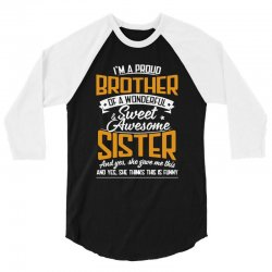 i'm a proud brother of a wonderful 3/4 Sleeve Shirt | Artistshot