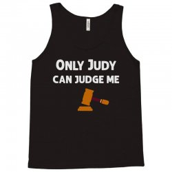 only judy can judge me 022 Tank Top | Artistshot