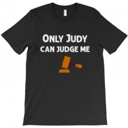 only judy can judge me 022 T-Shirt | Artistshot