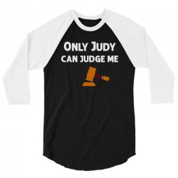 only judy can judge me 022 3/4 Sleeve Shirt | Artistshot