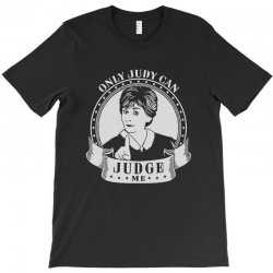 only judy can judge me T-Shirt | Artistshot