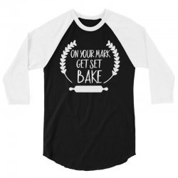 on your mark get set bake 3/4 Sleeve Shirt | Artistshot