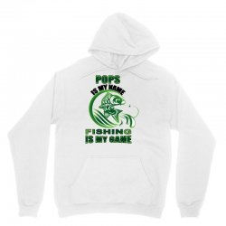 pops is my name fishing is my game Unisex Hoodie | Artistshot
