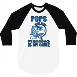 pops is my name fishing is my game 3/4 Sleeve Shirt | Artistshot