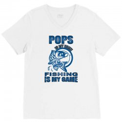 pops is my name fishing is my game V-Neck Tee | Artistshot