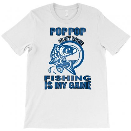 Pop Pop Is My Name Fishing Is My Game T-shirt Designed By Omer Acar