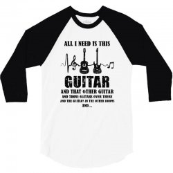 all i need is this guitar 3/4 Sleeve Shirt | Artistshot