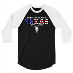 don't mess with texas for dark 3/4 Sleeve Shirt | Artistshot