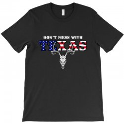don't mess with texas for dark T-Shirt | Artistshot