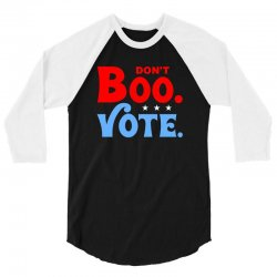 don't boo vote for dark 3/4 Sleeve Shirt | Artistshot