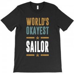 Okayest Sailor T-Shirt | Artistshot