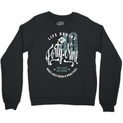 Life Begins At 49 Crewneck Sweatshirt | Artistshot