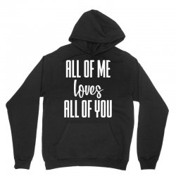 all of me loves all of you (white) Unisex Hoodie   Artistshot