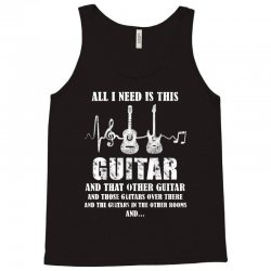 all i need is this guitar Tank Top | Artistshot