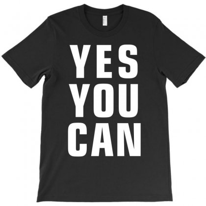 Yes You Can T-shirt Designed By Meza Design