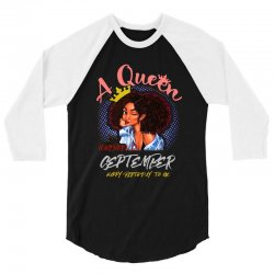 a queen was born in september 3/4 Sleeve Shirt | Artistshot
