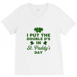 i put the double d's in st. paddy's day V-Neck Tee | Artistshot