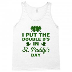 i put the double d's in st. paddy's day Tank Top | Artistshot