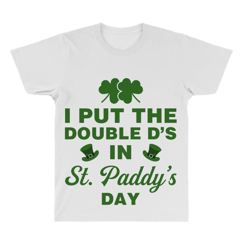 I Put The Double D's In St. Paddy's Day All Over Men's T-shirt | Artistshot