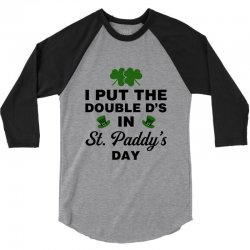 i put the double d's in st, paddy's day for light 3/4 Sleeve Shirt   Artistshot