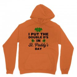 i put the double d's in st, paddy's day for light Unisex Hoodie   Artistshot