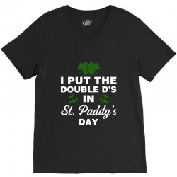 i put the double d's in st, paddy's day for dark V-Neck Tee | Artistshot
