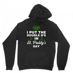 i put the double d's in st, paddy's day for dark Unisex Hoodie | Artistshot
