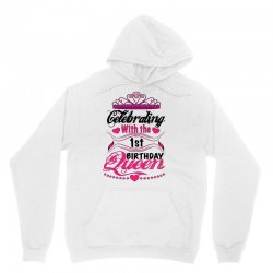 celebrating with the 1st birthday queen Unisex Hoodie | Artistshot