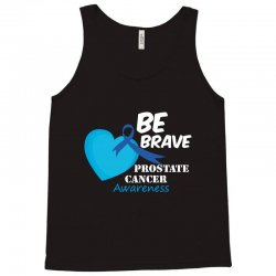 be brave prostate cancer awareness Tank Top | Artistshot
