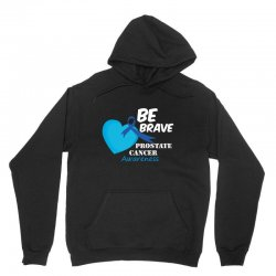 be brave prostate cancer awareness Unisex Hoodie | Artistshot